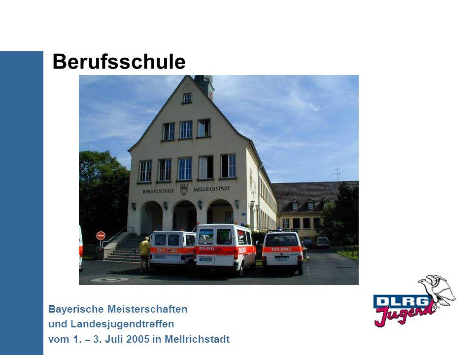 Berufsschule Bayerische Meisterschaften und Landesjugendtreffen vom 1. – 3. Juli 2005 in Mellrichstadt