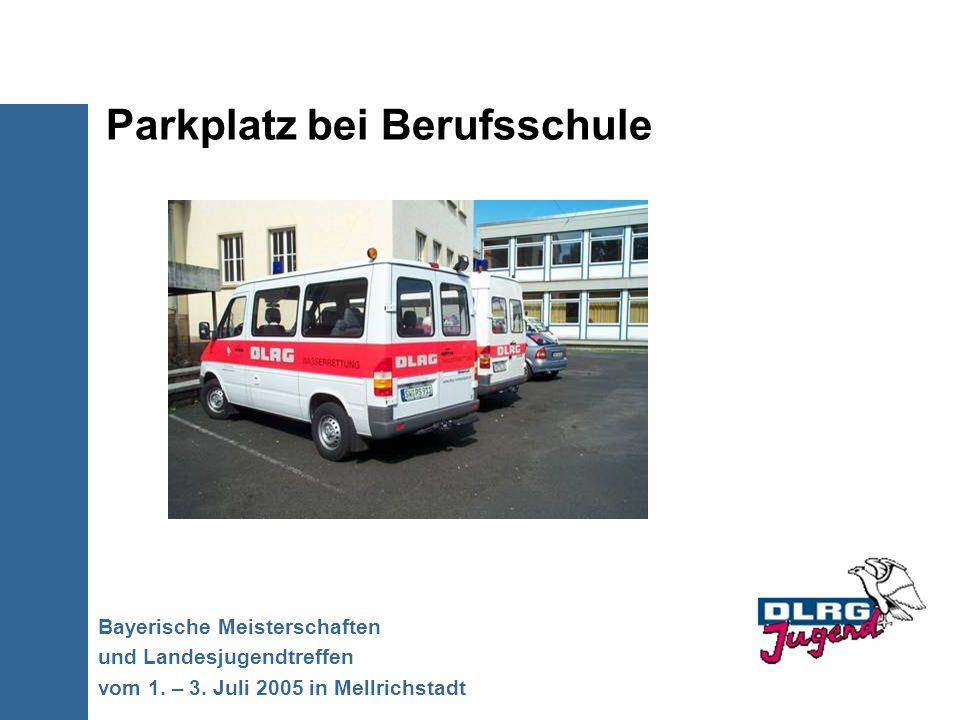 Parkplatz bei Berufsschule Bayerische Meisterschaften und Landesjugendtreffen vom 1. – 3. Juli 2005 in Mellrichstadt