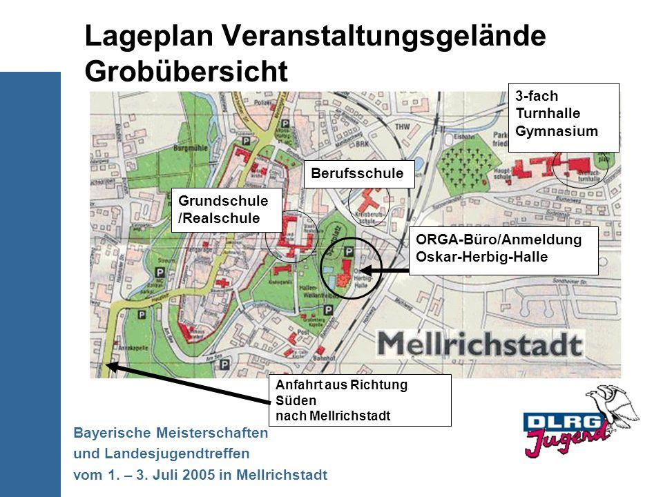 Lageplan Veranstaltungsgelände Grobübersicht Bayerische Meisterschaften und Landesjugendtreffen vom 1. – 3. Juli 2005 in Mellrichstadt 3-fach Turnhall