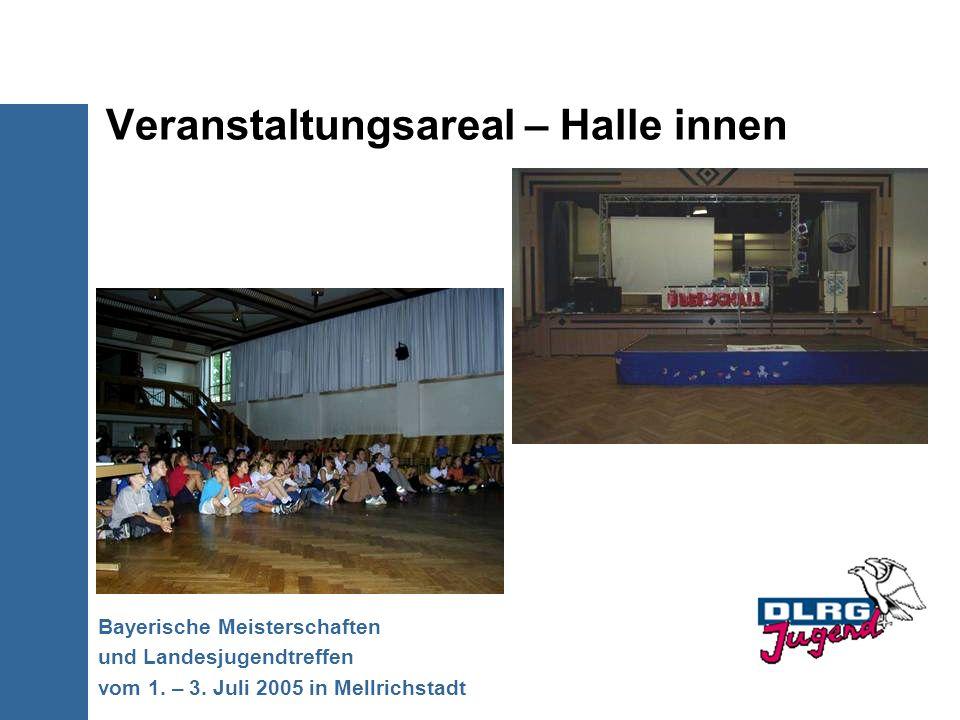 Veranstaltungsareal – Halle innen Bayerische Meisterschaften und Landesjugendtreffen vom 1. – 3. Juli 2005 in Mellrichstadt