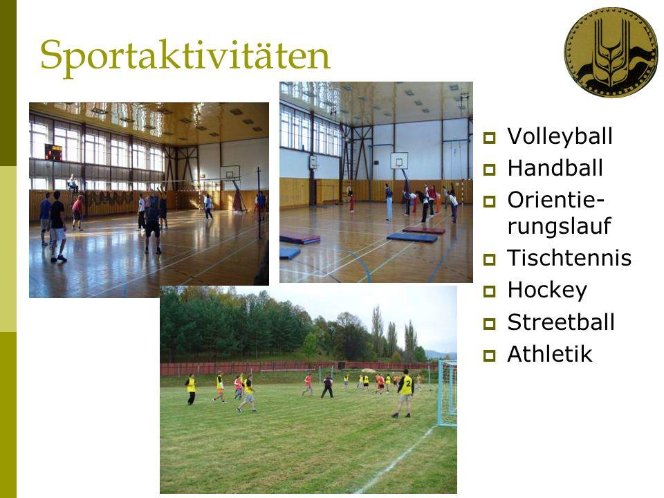 Sportaktivitäten Volleyball Handball Orientie- rungslauf Tischtennis Hockey Streetball Athletik
