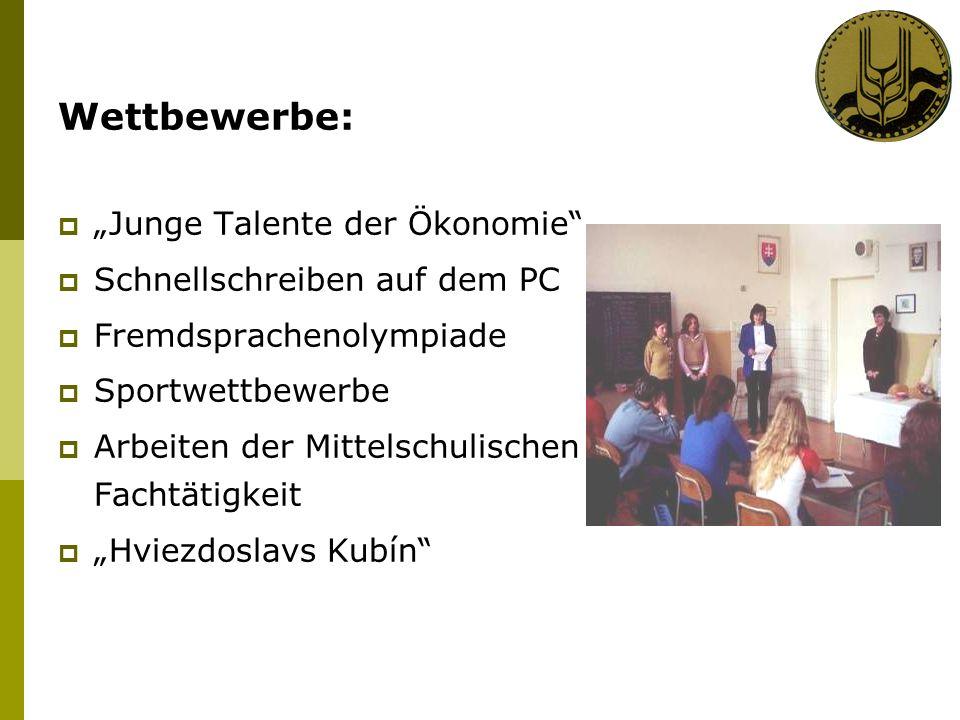 Wettbewerbe: Junge Talente der Ökonomie Schnellschreiben auf dem PC Fremdsprachenolympiade Sportwettbewerbe Arbeiten der Mittelschulischen Fachtätigkeit Hviezdoslavs Kubín