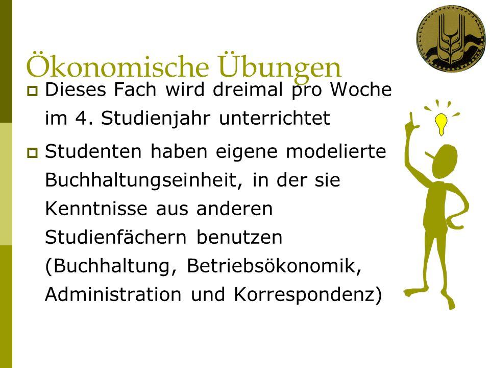 Ökonomische Übungen Dieses Fach wird dreimal pro Woche im 4.