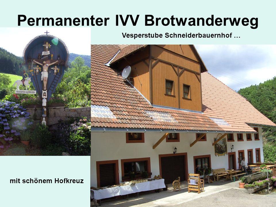 Permanenter IVV Brotwanderweg Vesperstube Schneiderbauernhof … mit schönem Hofkreuz