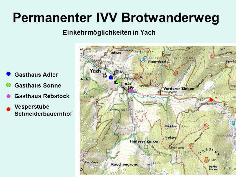 Permanenter IVV Brotwanderweg Gasthaus Adler Gasthaus Sonne Gasthaus Rebstock Vesperstube Schneiderbauernhof Einkehrmöglichkeiten in Yach