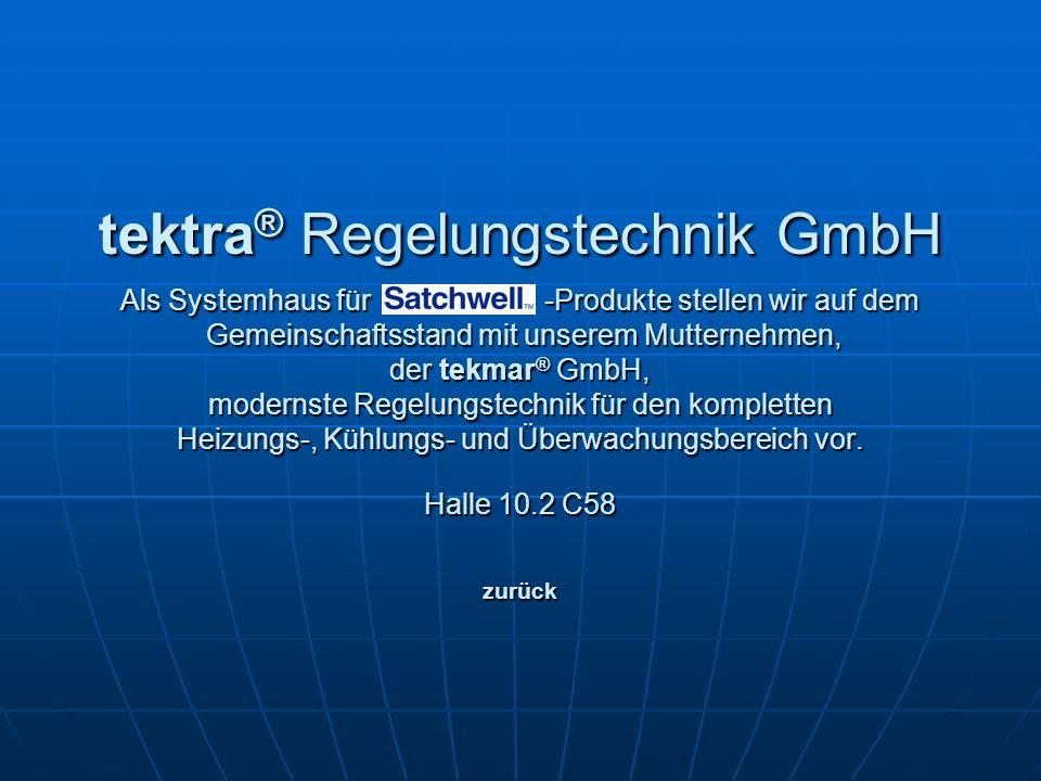 tektra ® Regelungstechnik GmbH Als Systemhaus für -Produkte stellen wir auf dem Gemeinschaftsstand mit unserem Mutternehmen, Gemeinschaftsstand mit un