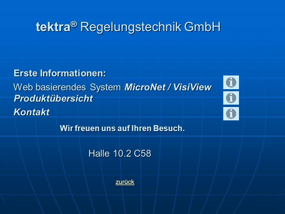 tektra ® Regelungstechnik GmbH Erste Informationen: Web basierendes System MicroNet / VisiView Produktübersicht Web basierendes System MicroNet / Visi
