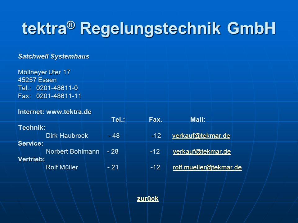 tektra ® Regelungstechnik GmbH Satchwell Systemhaus Möllneyer Ufer 17 45257 Essen Tel.: 0201-48611-0 Fax: 0201-48611-11 Internet: www.tektra.de Tel.: