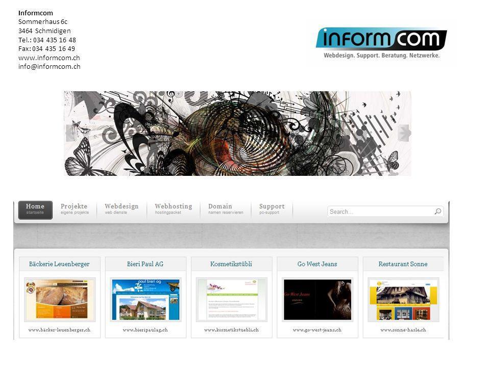 Informcom Sommerhaus 6c 3464 Schmidigen Tel.: 034 435 16 48 Fax: 034 435 16 49 www.informcom.ch info@informcom.ch