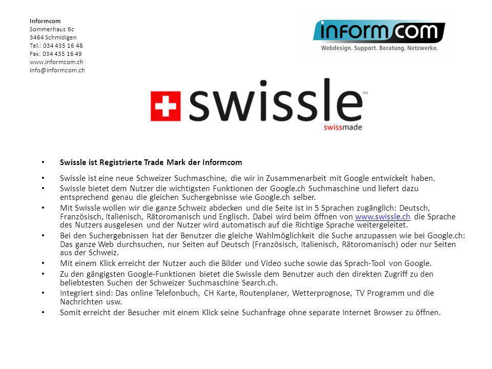 Swissle ist Registrierte Trade Mark der Informcom Swissle ist eine neue Schweizer Suchmaschine, die wir in Zusammenarbeit mit Google entwickelt haben.