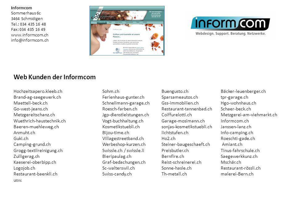 Web Kunden der Informcom Hochzeitsapero.kleeb.chSohm.chBuengusto.chBäcker-leuenberger.ch Brand-ag-saegewerk.chFerienhaus-gunter.chSparsameautos.chtpr-