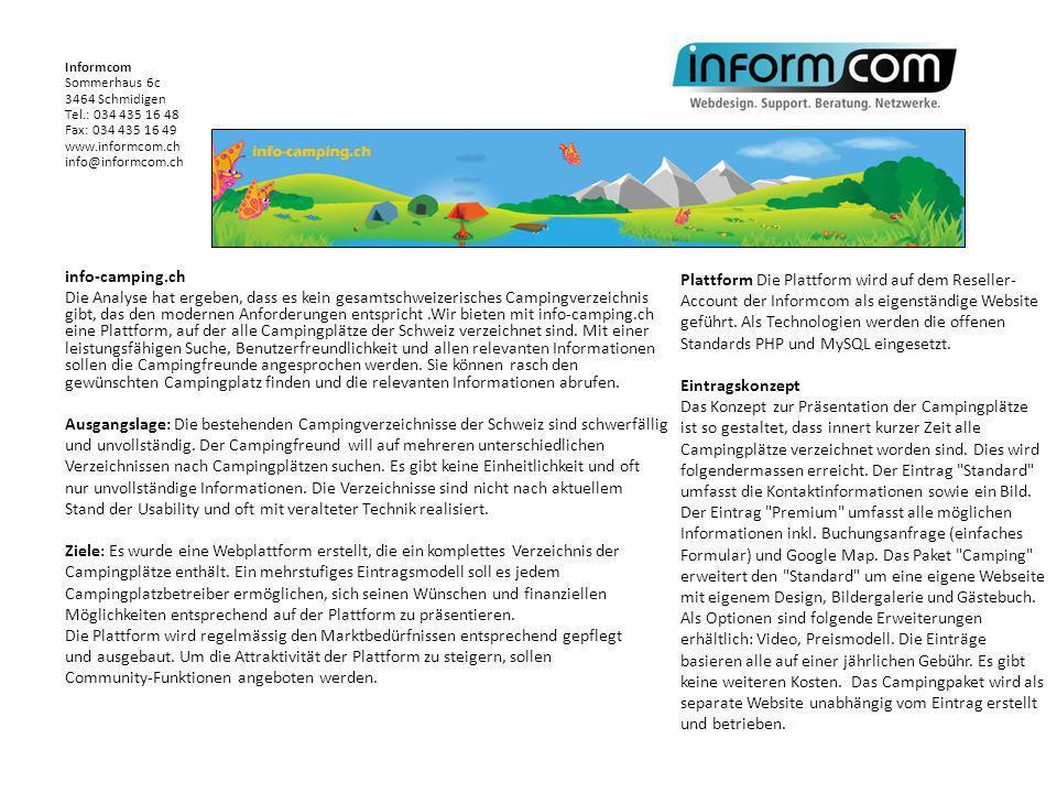 info-camping.ch Die Analyse hat ergeben, dass es kein gesamtschweizerisches Campingverzeichnis gibt, das den modernen Anforderungen entspricht.Wir bie
