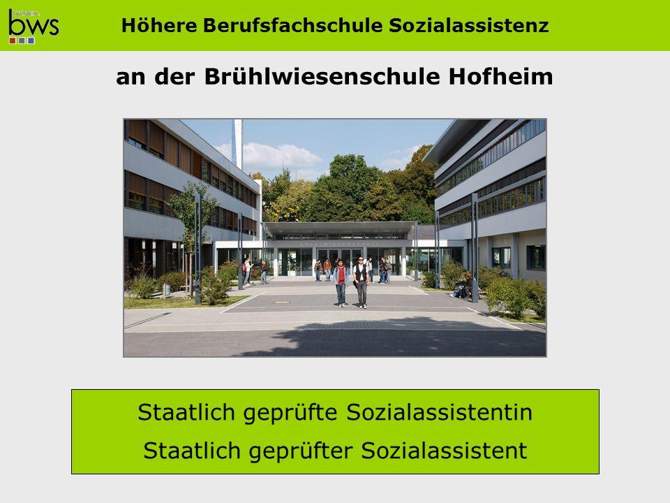 an der Brühlwiesenschule Hofheim Staatlich geprüfte Sozialassistentin Staatlich geprüfter Sozialassistent Höhere Berufsfachschule Sozialassistenz