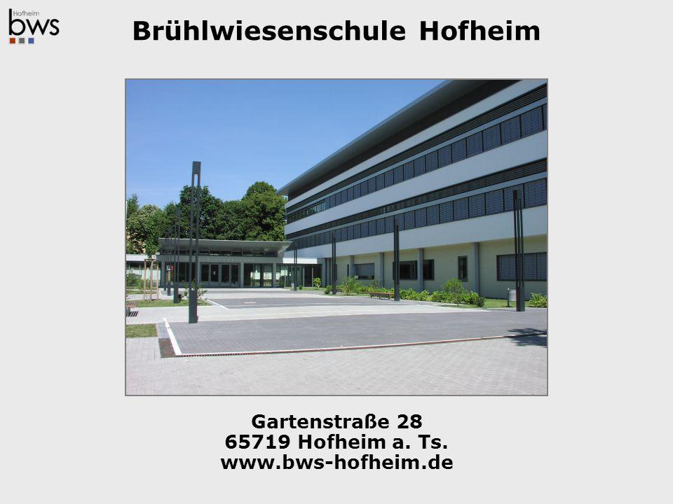 Gartenstraße 28 65719 Hofheim a. Ts. www.bws-hofheim.de Brühlwiesenschule Hofheim
