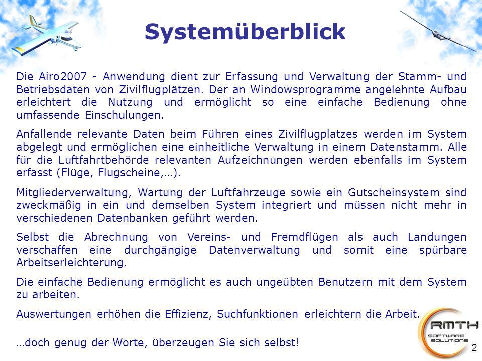 2 Systemüberblick Die Airo2007 - Anwendung dient zur Erfassung und Verwaltung der Stamm- und Betriebsdaten von Zivilflugplätzen. Der an Windowsprogram