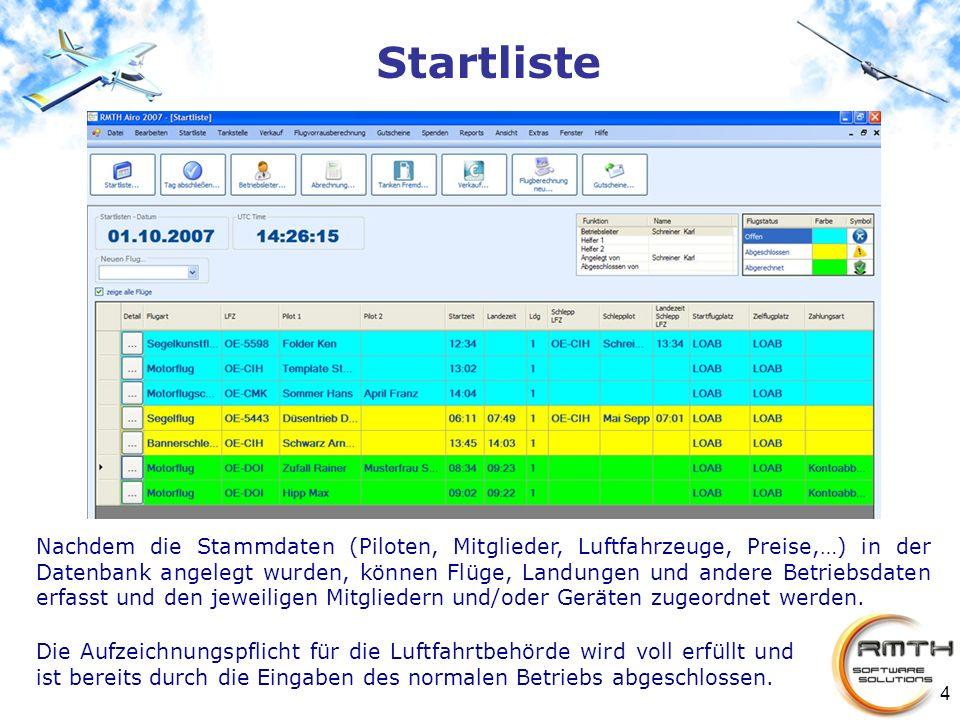 4 Startliste Die Aufzeichnungspflicht für die Luftfahrtbehörde wird voll erfüllt und ist bereits durch die Eingaben des normalen Betriebs abgeschlosse
