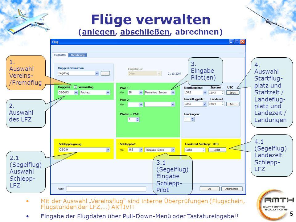 5 Flüge verwalten (anlegen, abschließen, abrechnen) 2. Auswahl des LFZ 1. Auswahl Vereins- /Fremdflug 2.1 (Segelflug) Auswahl Schlepp- LFZ 4.1 (Segelf