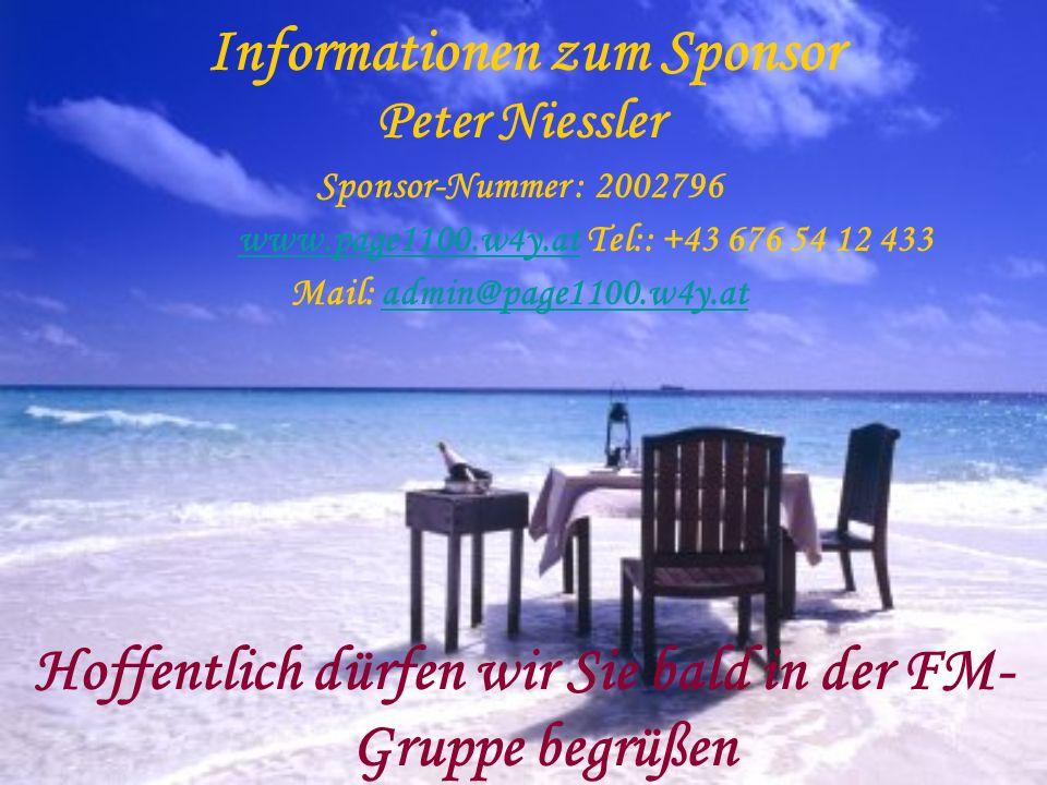 Informationen zum Sponsor Peter Niessler Sponsor-Nummer : 2002796 www.page1100.w4y.atwww.page1100.w4y.at Tel:: +43 676 54 12 433 Mail: admin@page1100.