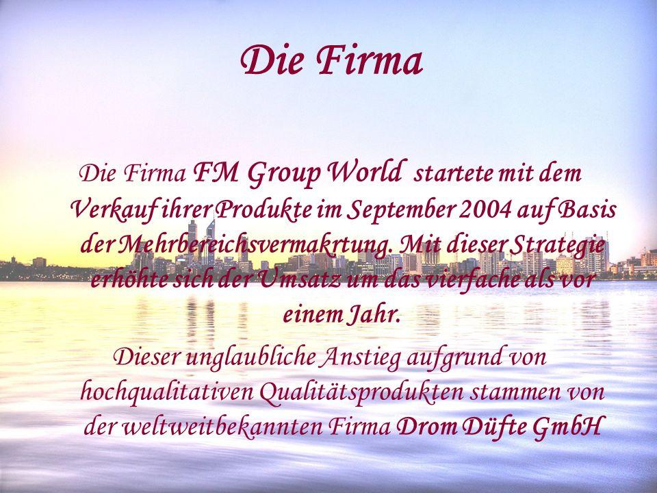 Die Firma Die Firma FM Group World startete mit dem Verkauf ihrer Produkte im September 2004 auf Basis der Mehrbereichsvermakrtung. Mit dieser Strateg