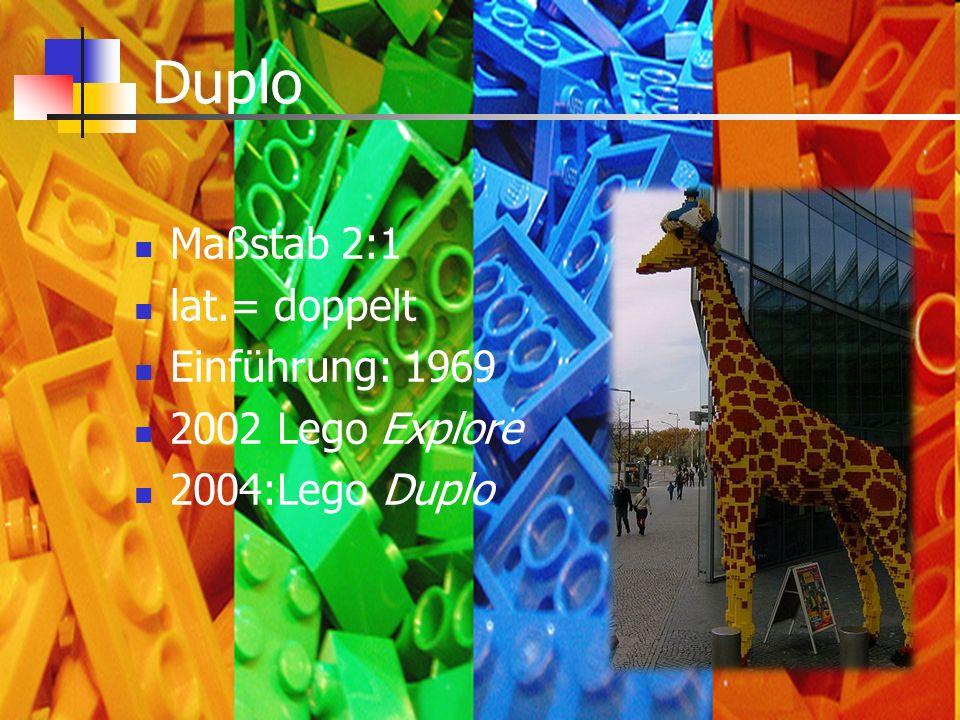 Duplo Maßstab 2:1 lat.= doppelt Einführung: 1969 2002 Lego Explore 2004:Lego Duplo