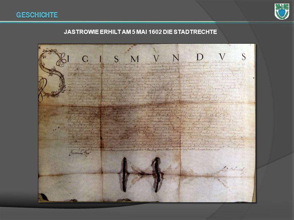JASTROWIE ERHILT AM 5 MAI 1602 DIE STADTRECHTE