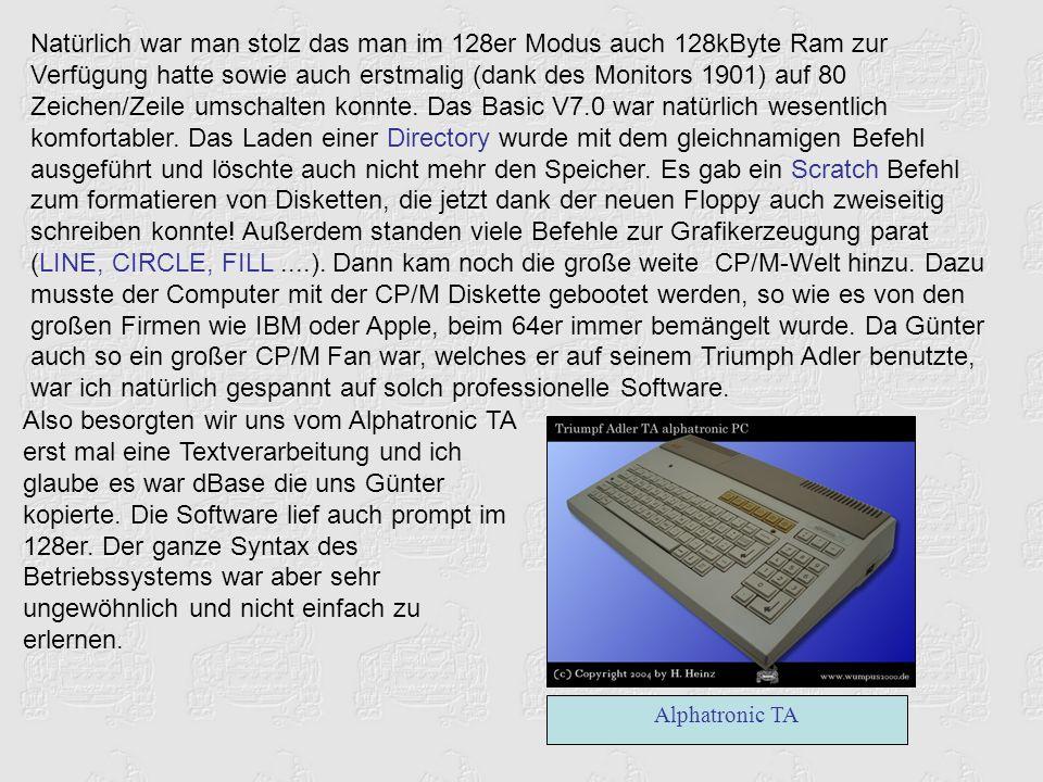 Natürlich war man stolz das man im 128er Modus auch 128kByte Ram zur Verfügung hatte sowie auch erstmalig (dank des Monitors 1901) auf 80 Zeichen/Zeile umschalten konnte.
