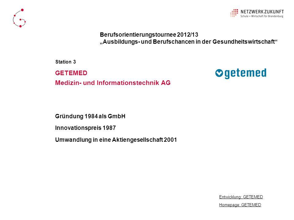 Gründung 1984 als GmbH Innovationspreis 1987 Umwandlung in eine Aktiengesellschaft 2001 GETEMED Medizin- und Informationstechnik AG Homepage: GETEMED