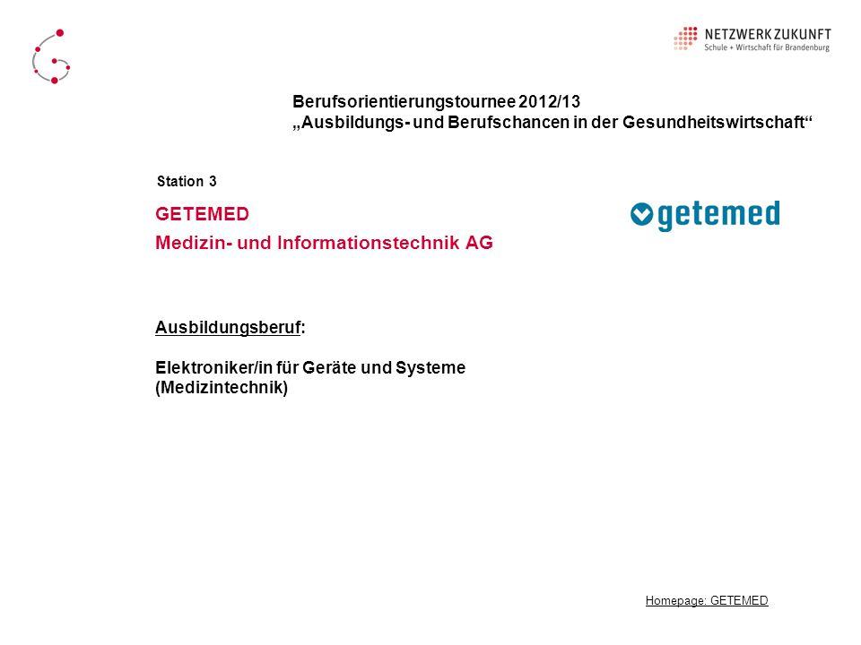 GETEMED Medizin- und Informationstechnik AG Homepage: GETEMED Berufsorientierungstournee 2012/13 Ausbildungs- und Berufschancen in der Gesundheitswirt