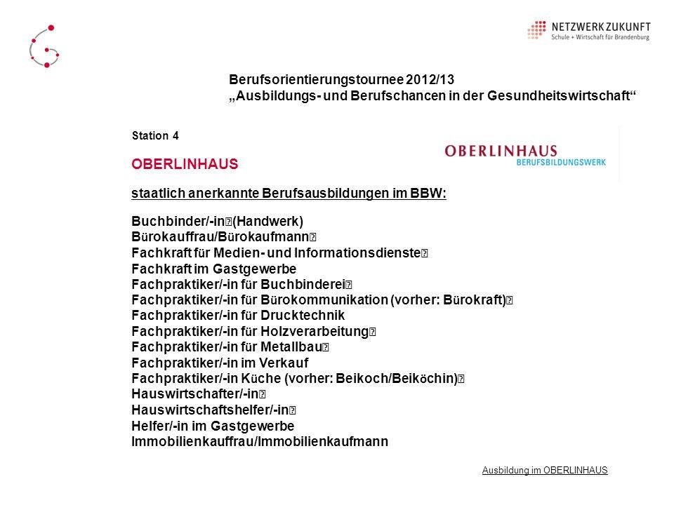 OBERLINHAUS Ausbildung im OBERLINHAUS Berufsorientierungstournee 2012/13 Ausbildungs- und Berufschancen in der Gesundheitswirtschaft Station 4 Buchbin