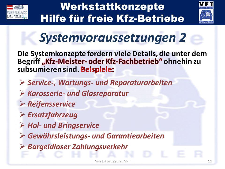 Werkstattkonzepte Hilfe für freie Kfz-Betriebe Von Erhard Zagler, VFT16 Service-, Wartungs- und Reparaturarbeiten Karosserie- und Glasreparatur Reifen