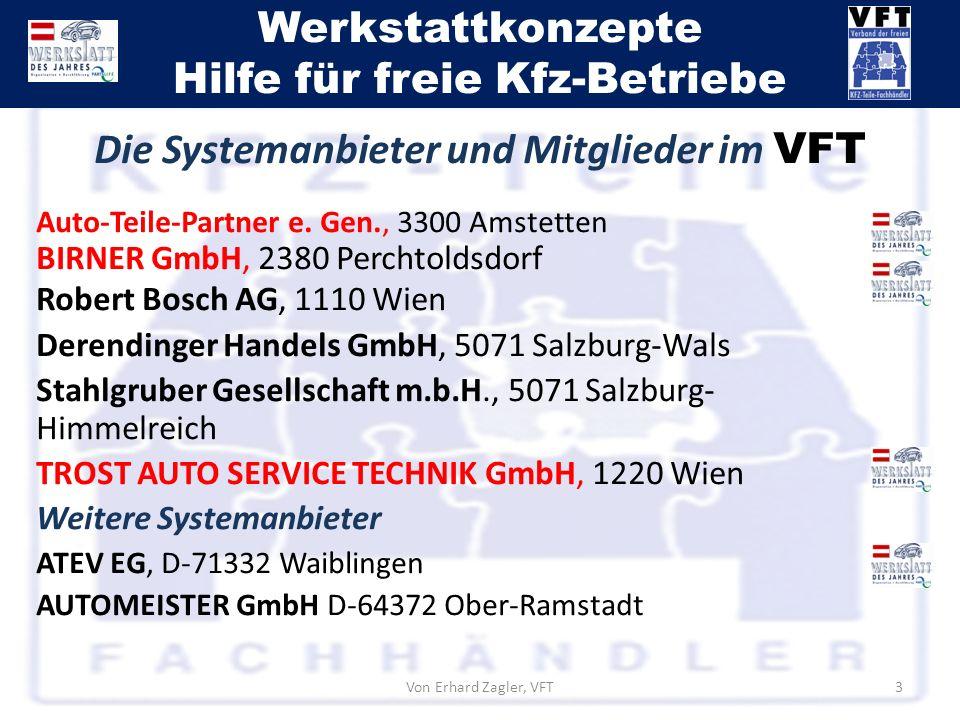 Werkstattkonzepte Hilfe für freie Kfz-Betriebe Auto-Teile-Partner e. Gen., 3300 Amstetten BIRNER GmbH, 2380 Perchtoldsdorf Robert Bosch AG, 1110 Wien