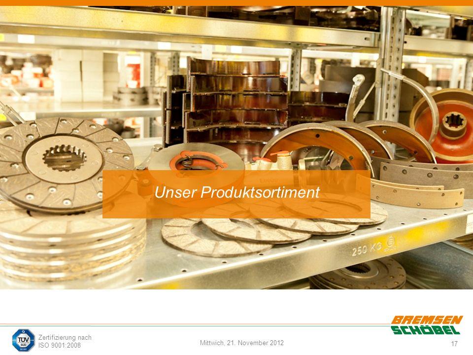 17 Mittwich, 21. November 2012 Zertifizierung nach ISO 9001:2008 Unser Produktsortiment