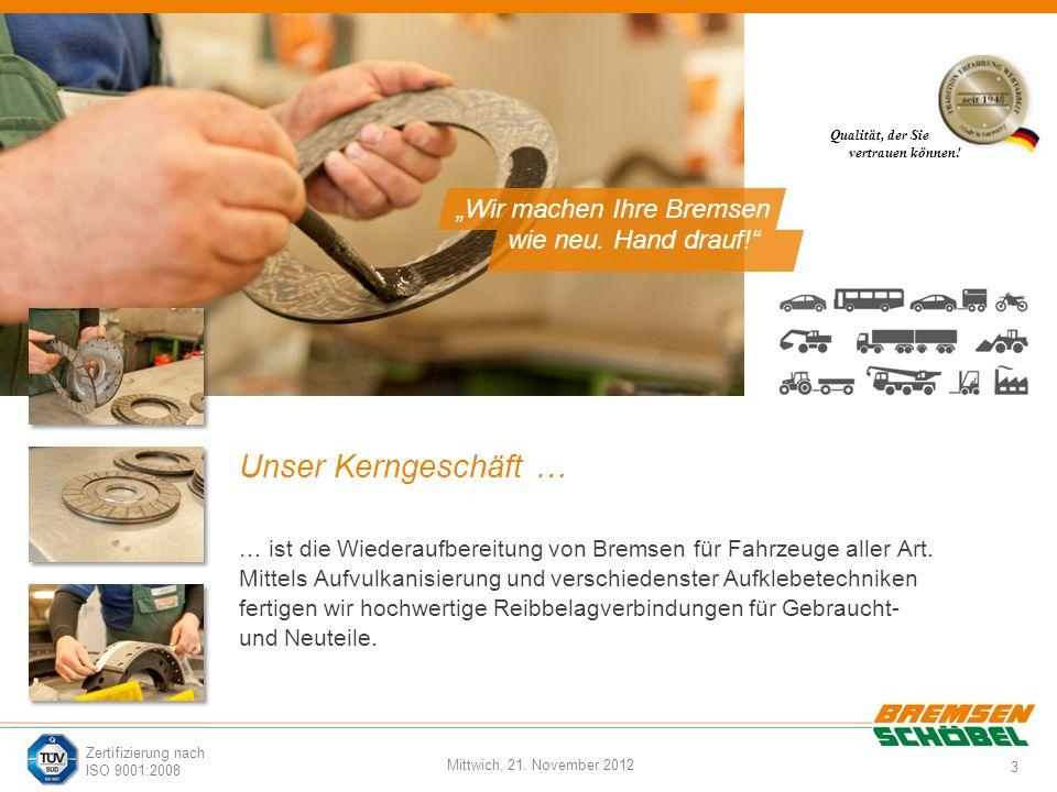 3 Mittwich, 21. November 2012 Zertifizierung nach ISO 9001:2008 Unser Kerngeschäft … … ist die Wiederaufbereitung von Bremsen für Fahrzeuge aller Art.