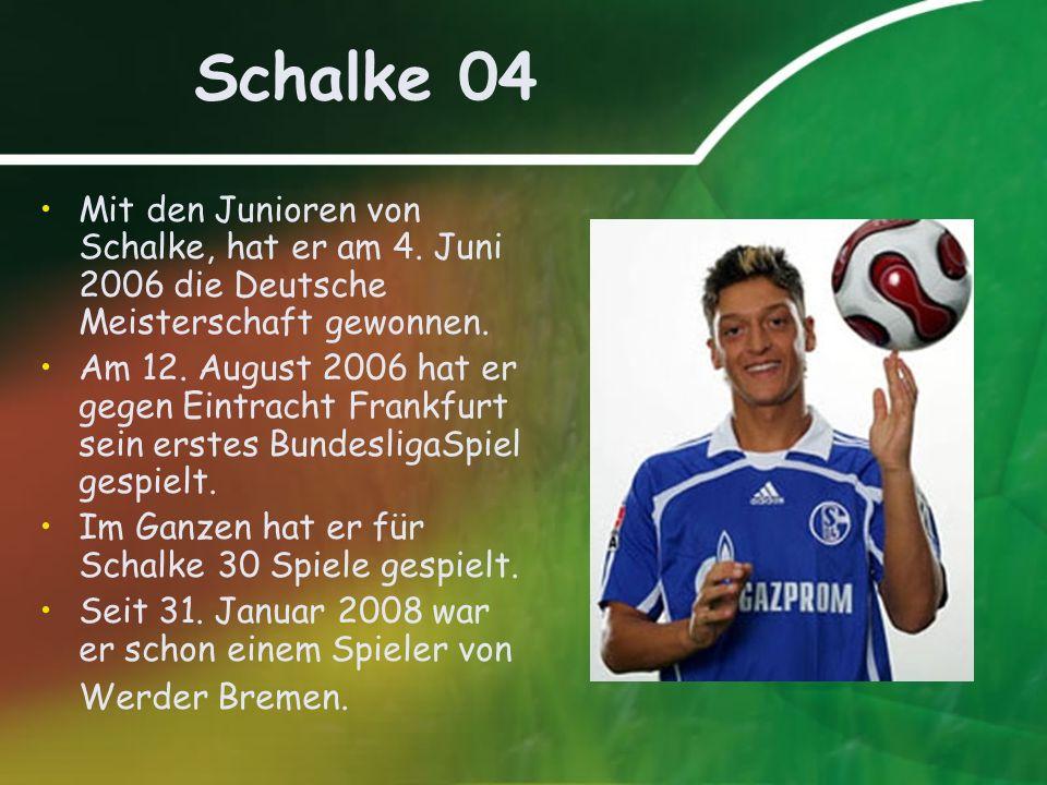 Schalke 04 Mit den Junioren von Schalke, hat er am 4. Juni 2006 die Deutsche Meisterschaft gewonnen. Am 12. August 2006 hat er gegen Eintracht Frankfu