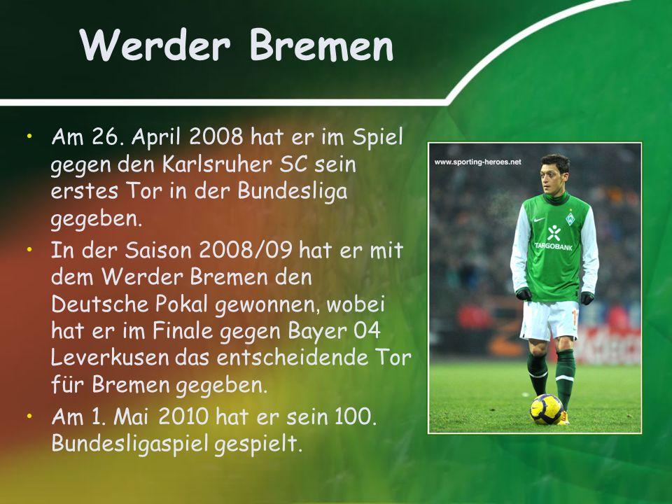 Werder Bremen Am 26. April 2008 hat er im Spiel gegen den Karlsruher SC sein erstes Tor in der Bundesliga gegeben. In der Saison 2008/09 hat er mit de