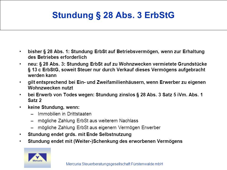 Mercuria Steuerberatungsgesellschaft Fürstenwalde mbH Stundung § 28 Abs. 3 ErbStG bisher § 28 Abs. 1: Stundung ErbSt auf Betriebsvermögen, wenn zur Er