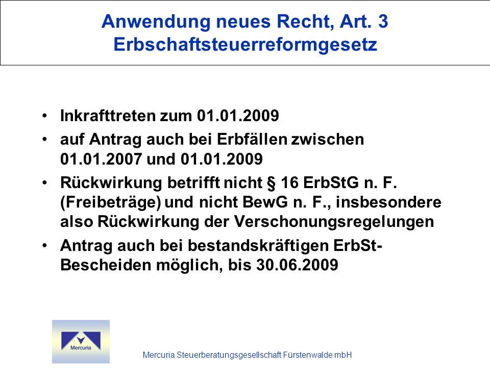 Mercuria Steuerberatungsgesellschaft Fürstenwalde mbH Anwendung neues Recht, Art. 3 Erbschaftsteuerreformgesetz Inkrafttreten zum 01.01.2009 auf Antra