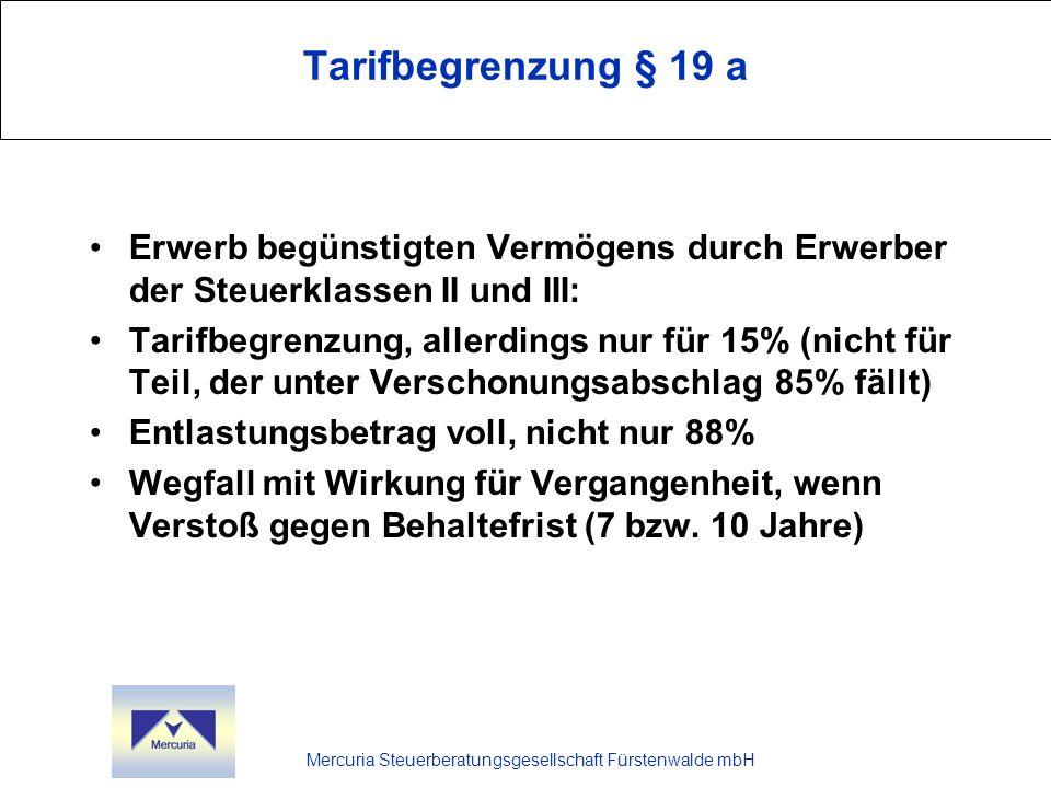 Mercuria Steuerberatungsgesellschaft Fürstenwalde mbH Tarifbegrenzung § 19 a Erwerb begünstigten Vermögens durch Erwerber der Steuerklassen II und III