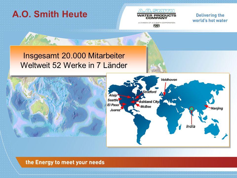 A.O.Smith hat 70 Jahre Erfahrung beim Emaillieren von Warmwasserspeichern A.O.Smith emailliert Speicher von 5 - 40.000 Liter Inhalt Produktionsvolumen ca.