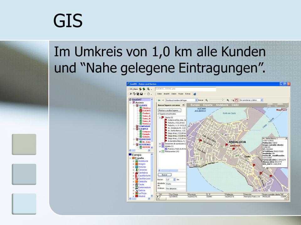 GIS Im Umkreis von 1,0 km alle Kunden und Nahe gelegene Eintragungen.