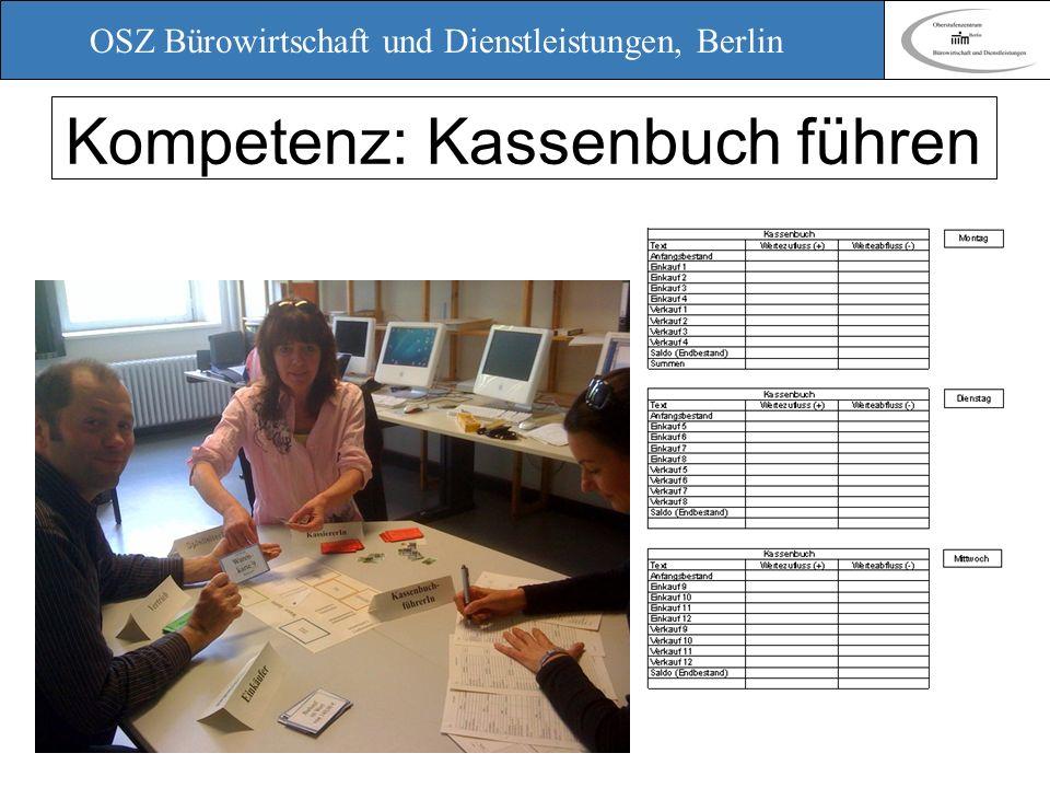 OSZ Bürowirtschaft und Dienstleistungen, Berlin 12. März 2010 Ein Planspiel zur Einführung in das Rechnungswesen Kompetenz: Kassenbuch führen
