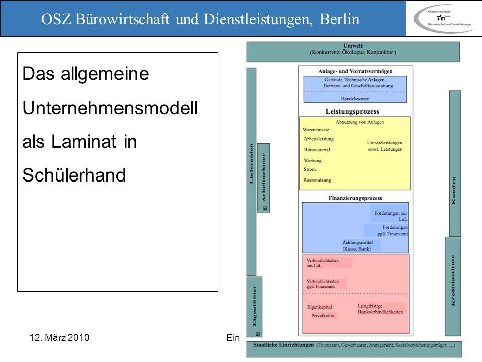 OSZ Bürowirtschaft und Dienstleistungen, Berlin 12. März 2010 Ein Planspiel zur Einführung in das Rechnungswesen Das allgemeine Unternehmensmodell als