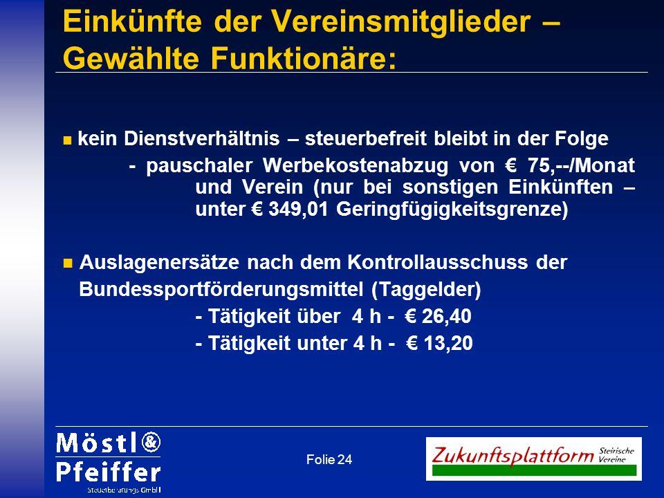 Folie 24 n kein Dienstverhältnis – steuerbefreit bleibt in der Folge - pauschaler Werbekostenabzug von 75,--/Monat und Verein (nur bei sonstigen Einkü