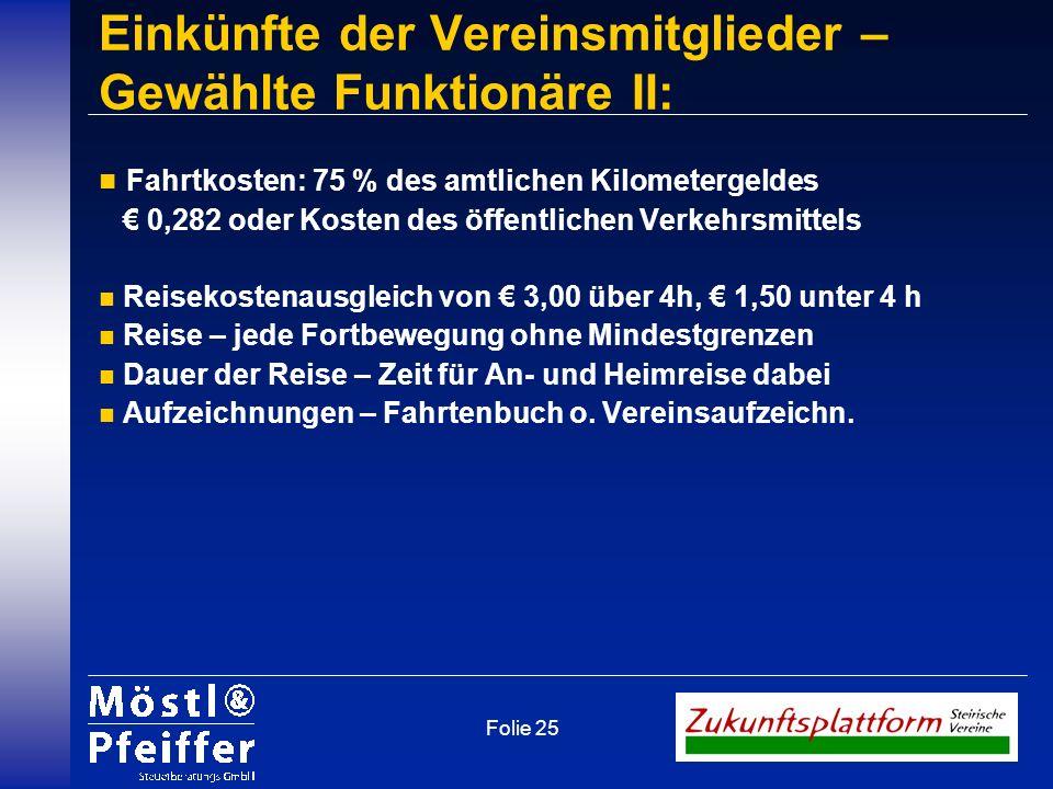 Folie 25 n Fahrtkosten: 75 % des amtlichen Kilometergeldes 0,282 oder Kosten des öffentlichen Verkehrsmittels n Reisekostenausgleich von 3,00 über 4h,