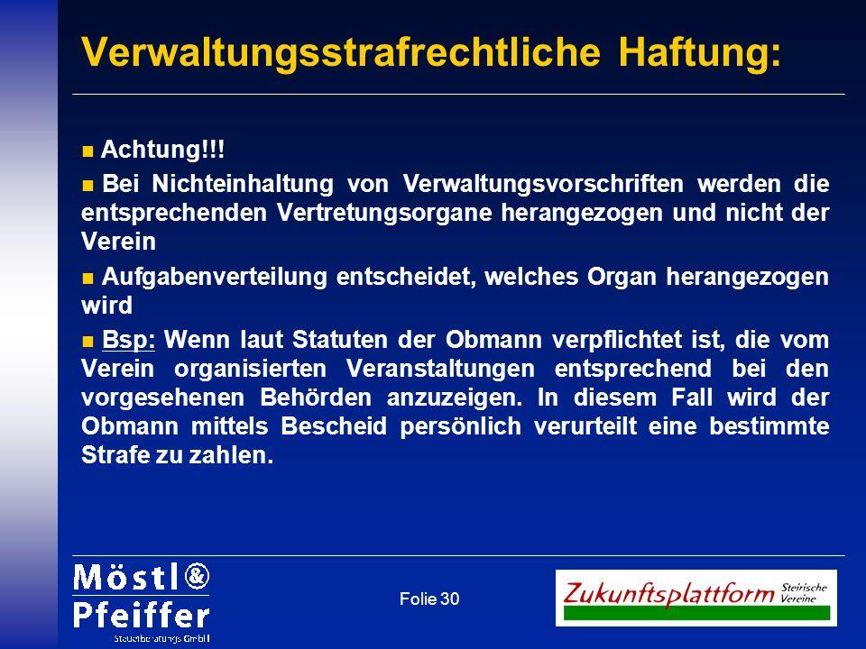 Folie 30 n Achtung!!! n Bei Nichteinhaltung von Verwaltungsvorschriften werden die entsprechenden Vertretungsorgane herangezogen und nicht der Verein