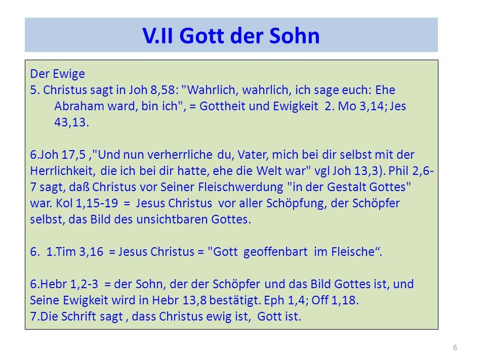 VIII Gott der Sohn 1.Das Schöpfungswerk ist das Werk Christi, Joh 1,3; Kol 1,16; Hebr 1,10.