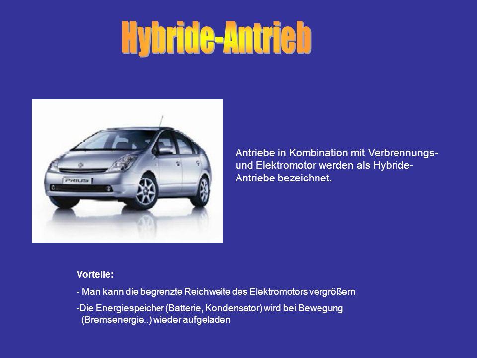 Vorteile: - Man kann die begrenzte Reichweite des Elektromotors vergrößern -Die Energiespeicher (Batterie, Kondensator) wird bei Bewegung (Bremsenergi