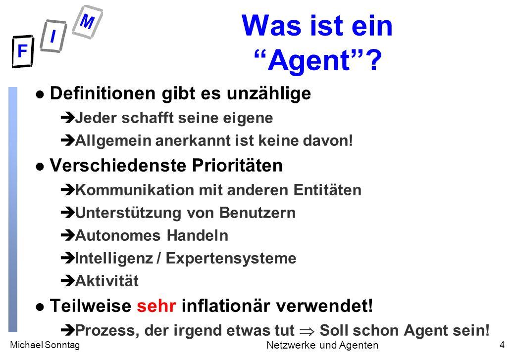Michael Sonntag4 Netzwerke und Agenten Was ist ein Agent.