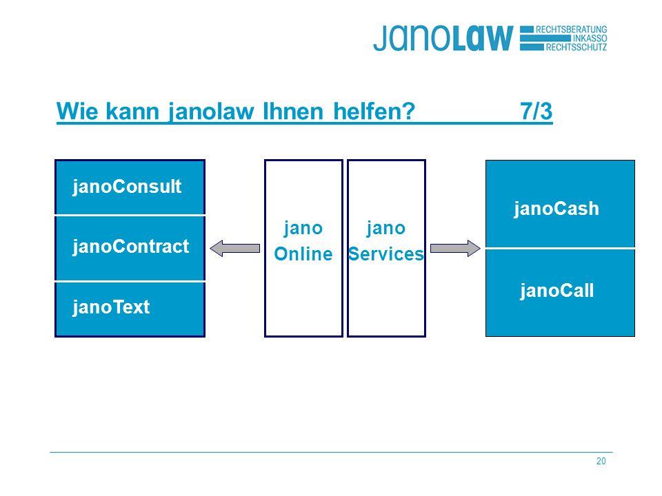 20 janoCash janoCall Wie kann janolaw Ihnen helfen?7/3 janoConsult janoContract janoText jano Online jano Services