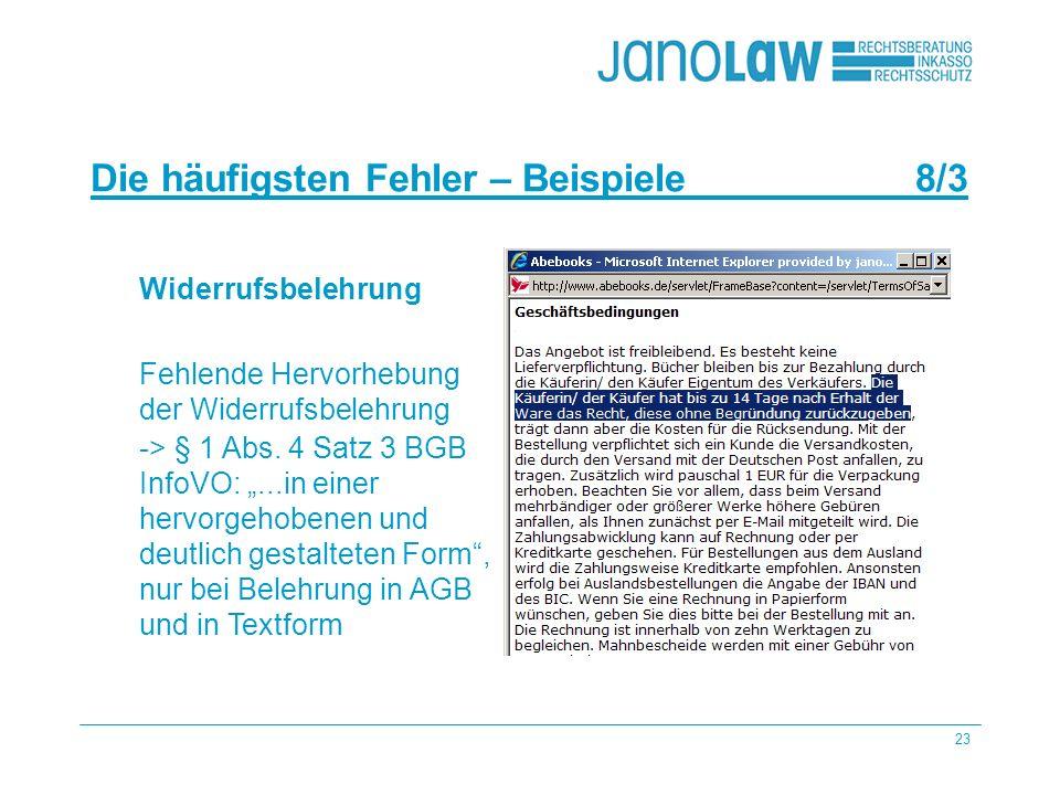 23 janoCash janoCall Die häufigsten Fehler – Beispiele 8/3 janoConsult Widerrufsbelehrung Fehlende Hervorhebung der Widerrufsbelehrung -> § 1 Abs. 4 S